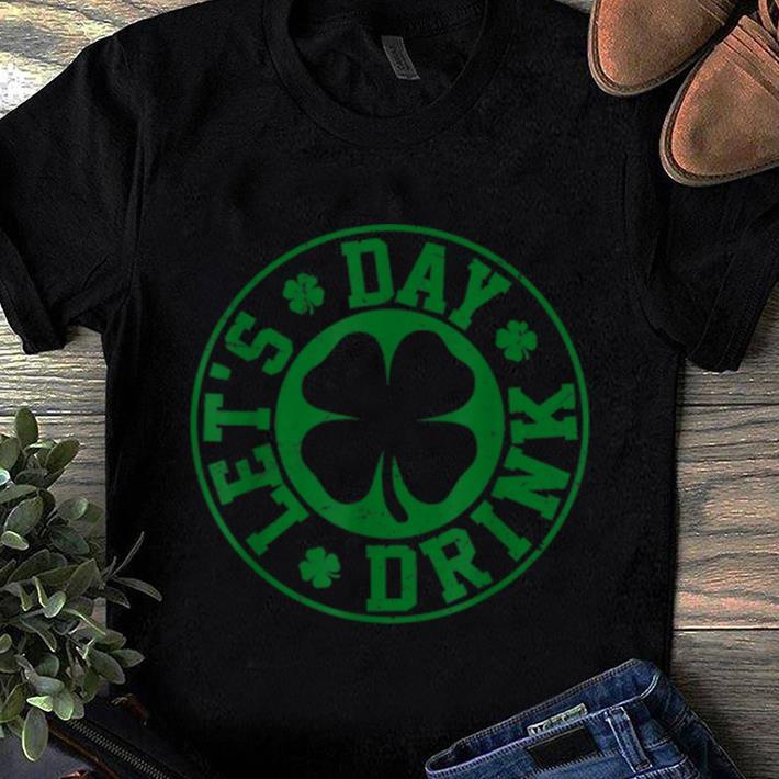 Official Let S Day Drink Vintage Shamrock St Patricks Day Shirt 1 1.jpg