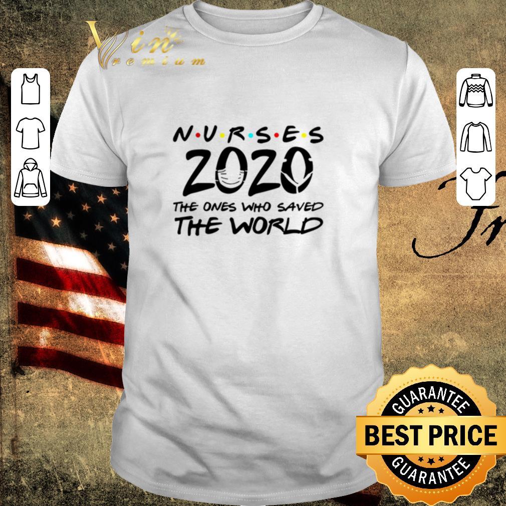 Official Nurses 2020 The Ones Who Saved The World Coronavirus Shirt 1 1.jpg