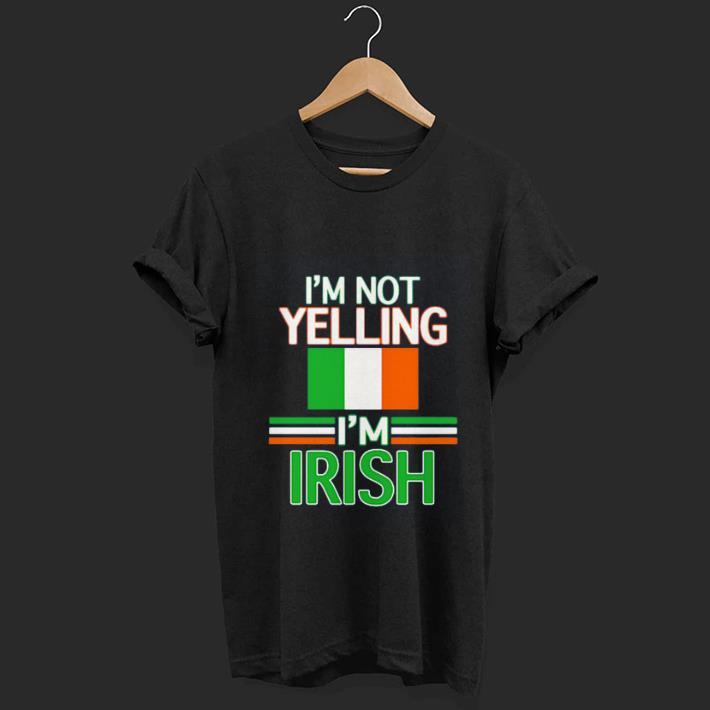Premium I M Not Yelling I M Irish Flag Republic Of Ireland Shirt 1 1.jpg
