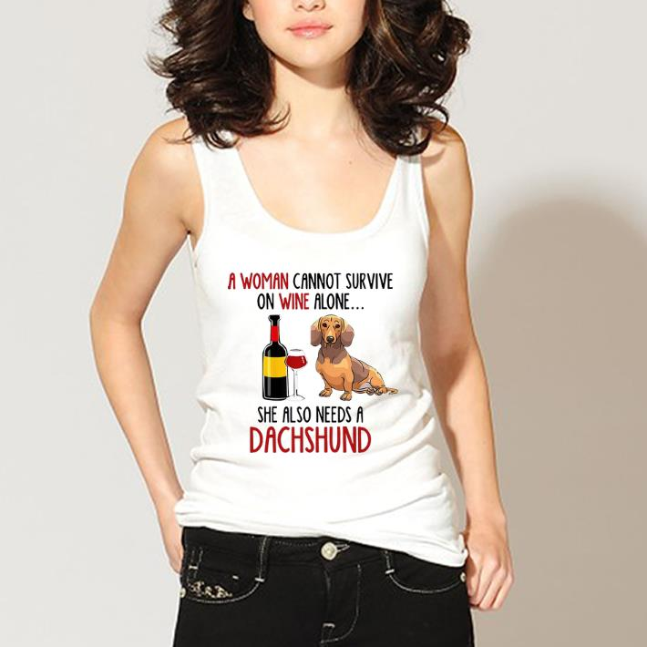 Top A Woman Cannot Survive On Wine Alone She Also Needs A Dachshund Shirt 3 1.jpg