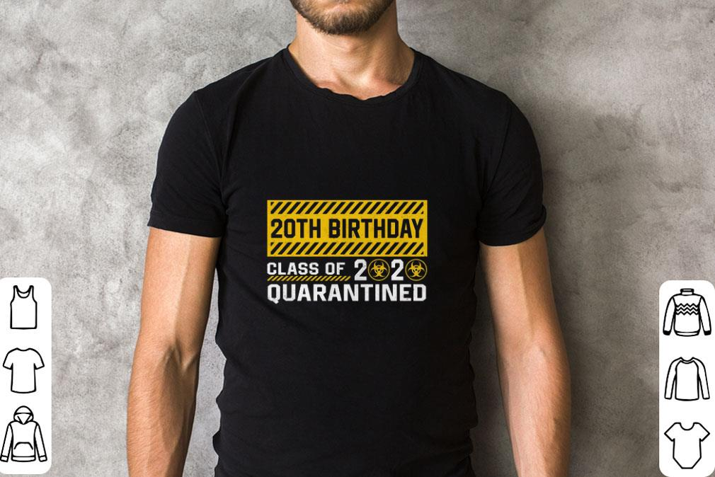 20th Birthday class of 2020 quarantined Coronavirus shirt