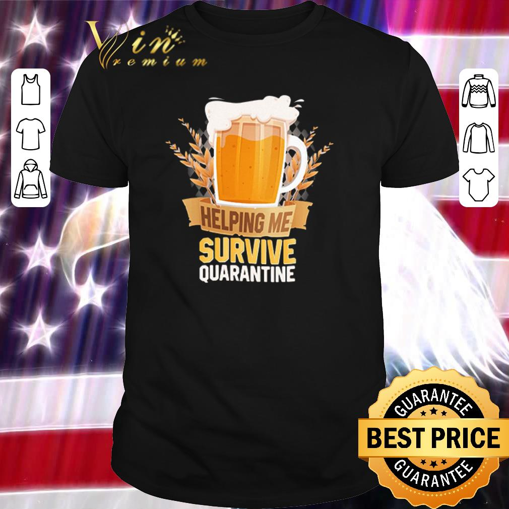 Funny Beer Helping Me Survive Quarantine Shirt 1 1.jpg