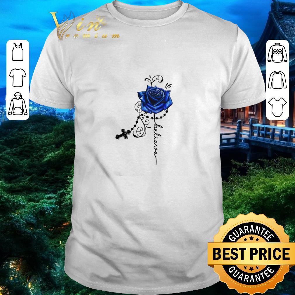 Funny Believe Blue Rose Hippie Cross Shirt 1 1.jpg