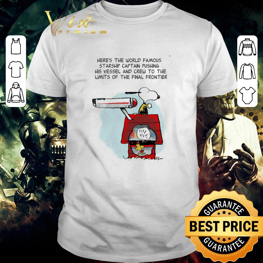 Top Snoopy Here S The World Famous Starship Captain Pushing His Vessel Shirt 1 1.jpg