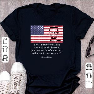Abe Lincoln Don't Believe 4th July Flag shirt