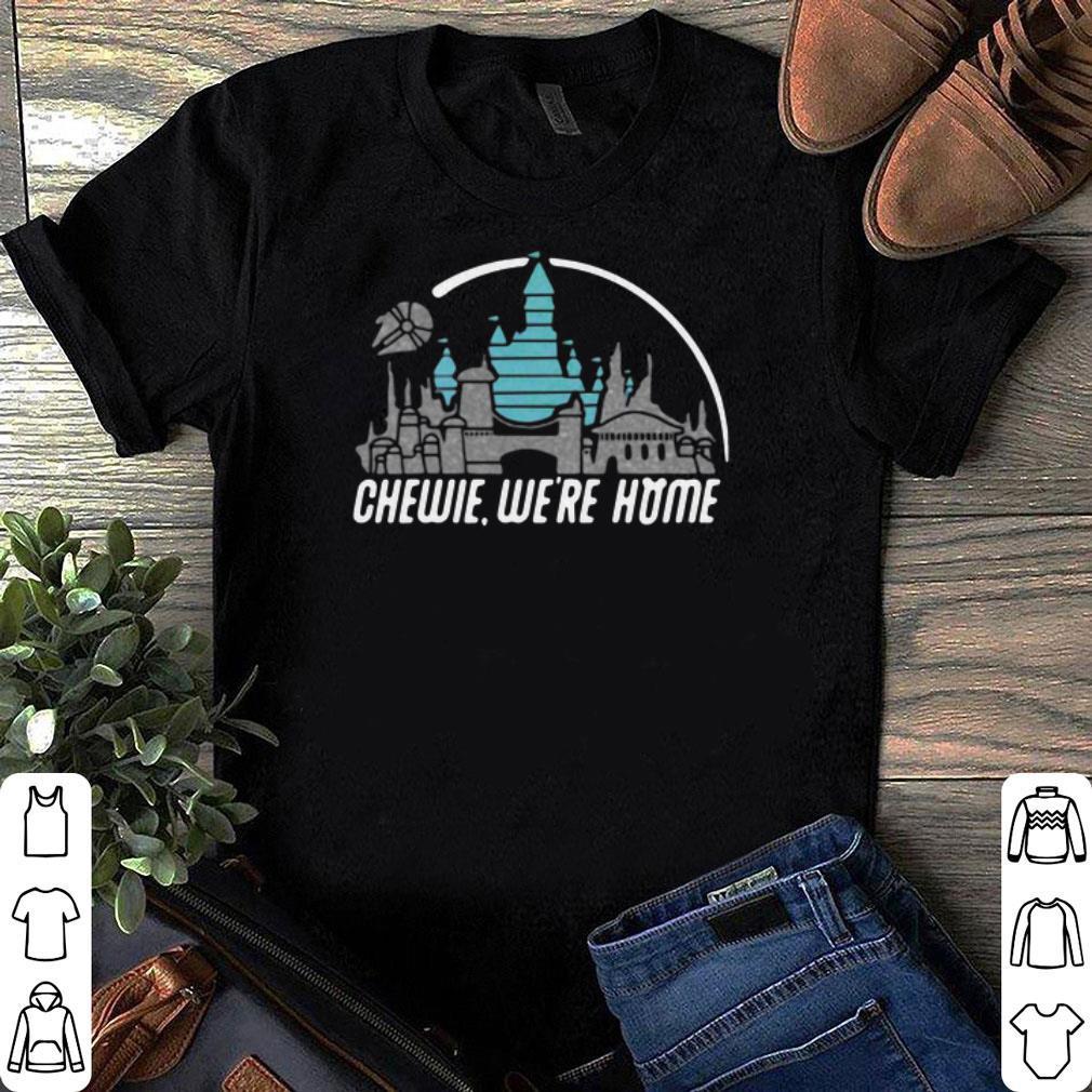 ce2d18ae Disney Star Wars Chewie we're home shirt, hoodie