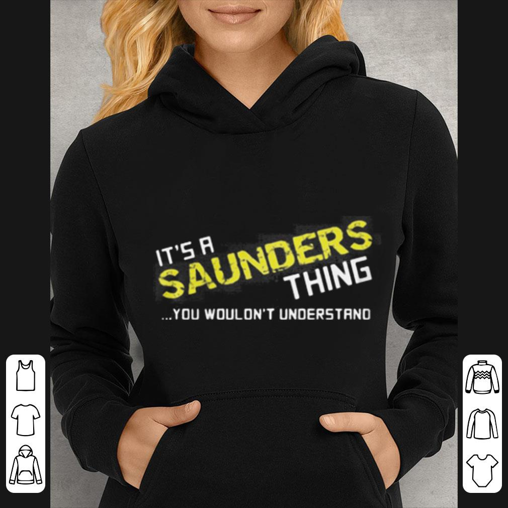 It s a saunders thing you wouldn t understand shirt 4 - It's a saunders thing you wouldn't understand shirt