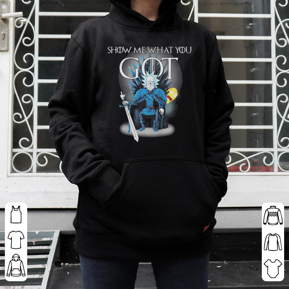 Rick and Morty Show me what you Game Of Thrones shirt 4 - Rick and Morty Show me what you Game Of Thrones shirt