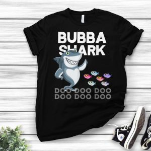 Bubba Shark Fathers Day For Family shirt