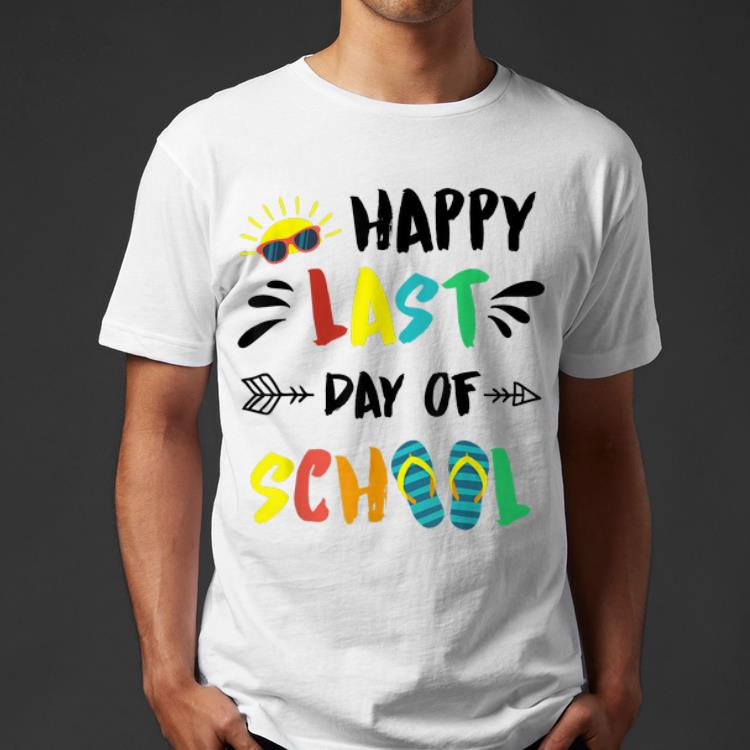 Happy Last Day Of School End Of Year Gifts shirt 4 - Happy Last Day Of School End Of Year Gifts shirt