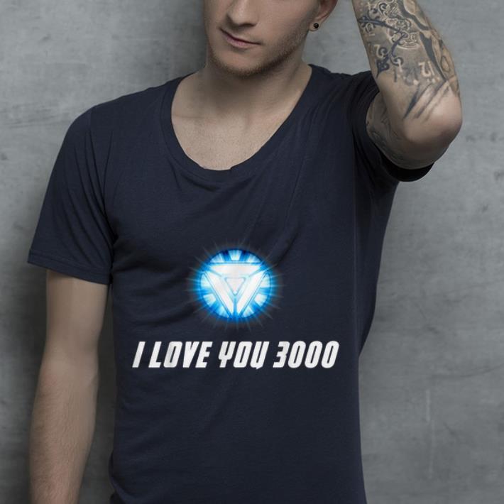 I Love You 3000 End Game Arc Reactor Iron man shirt 4 - I Love You 3000 End Game Arc Reactor Iron man shirt