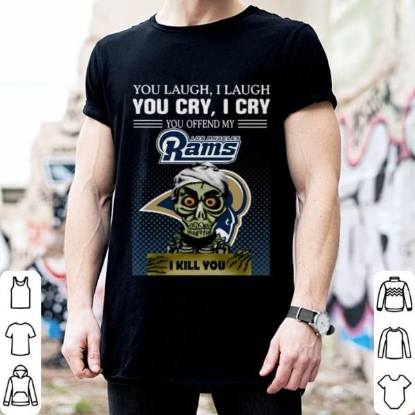 Jeff Dunham you laugh i laugh you offend my NFL Rams i kill you shirt