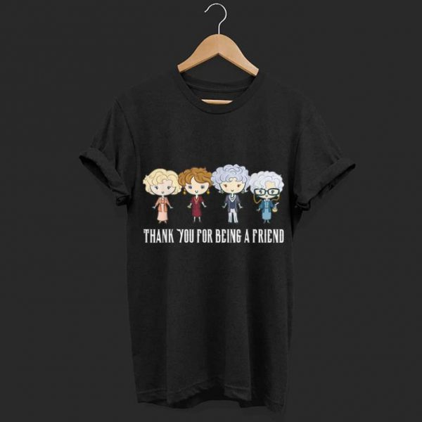 Thank Yor For Being A Friend Golden Girls shirt