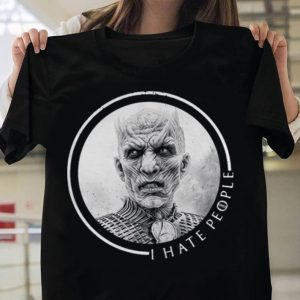 The Night King I hate people White Walker Game of Thrones shirt