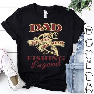 Dad The Man The Myth The Fishing Legend Fishing Father Day Shirt