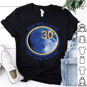 Did We Land On The Moon Stephen Curry Golden State Warriors Shirt