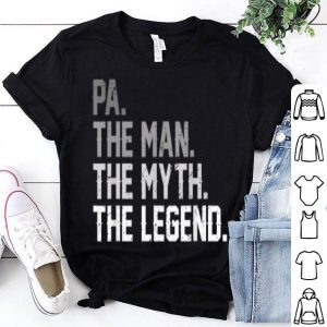 Fathers Day Pa The Man The Myth The Legend shirt