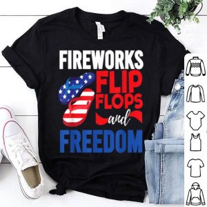 Fireworks Flip Flops And Freedom Fourth Of July shirt