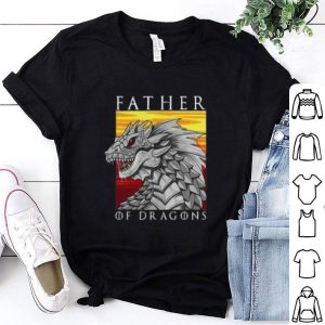 GOT Father Of Dragons Shirt