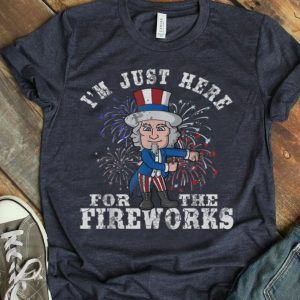 I'm Just Here For The Firework Happy Independence Day shirt