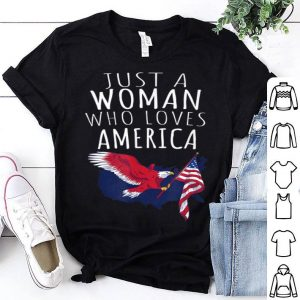 Just A Woman Who Loves America shirt