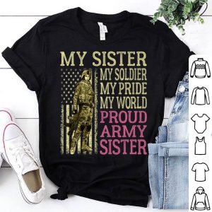 My Sister My Soldier Hero Military Proud Army Sister Family shirt