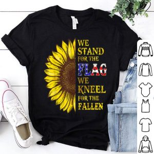 Sunflower We Stand for the Flag We Kneel shirt