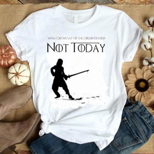 What Do Wesay To The God OF Dead Not To Day Shirt