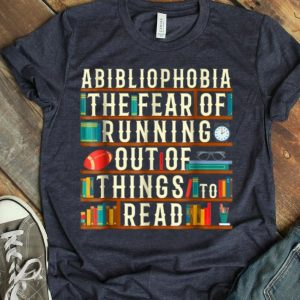 Abibliophobia Book Reading Lover Bookworm Gift shirt