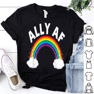 Ally Af - Gay Pride Month - LGBT Rainbow shirt