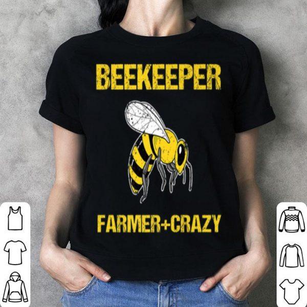 Beekeeping Funny Beekeeper Farmer Plus Crazy shirt