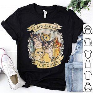 Cats Against Catcalls Feminist Activist Feminism shirt