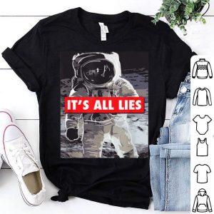 Conspiracy Theory It's All Lies Fake Moon Landing shirt