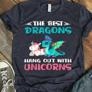 Gifts -The Best Dragons Hangout With Unicornss shirt