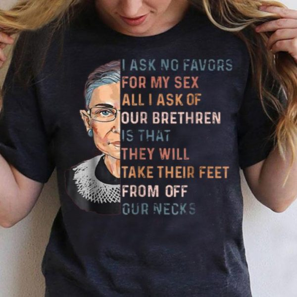 I Ask No Favours For My Sex Ruth Bader Ginsburgshirt