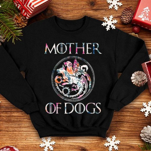Mother Of Dogs Floral Flower Dogs Lovers shirt