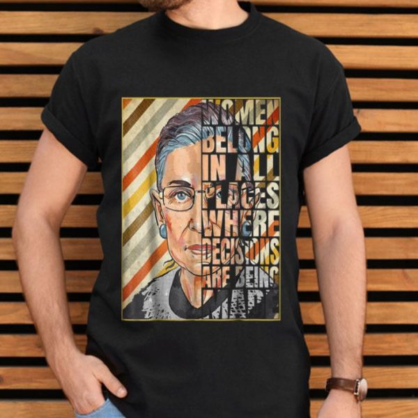 Retro Ruth Bader Ginsburg Women Belong In All Places shirt
