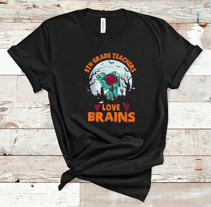 Awesome 5th Grade Teachers Love Brains Halloween School Gifts shirt 1 - Awesome 5th Grade Teachers Love Brains Halloween School Gifts shirt