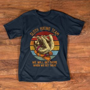 Awesome Sloth Hiking team We Will Get There When We Get There Vintage shirt