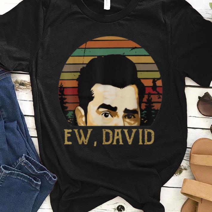 Hot Ew David Schitt s Creek Vintage shirt 1 - Hot Ew David Schitt's Creek Vintage shirt