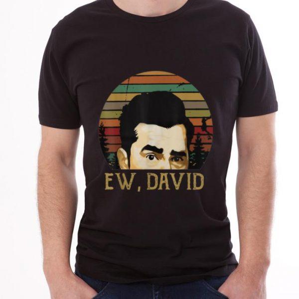 Hot Ew David Schitt's Creek Vintage shirt