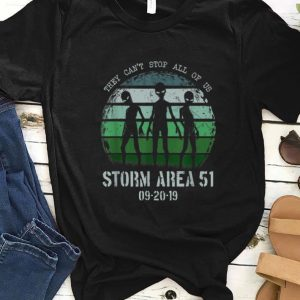 Hot They Can't Stop All Of Us Storm Area 51 Alien shirt