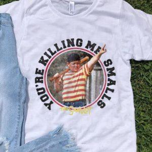 Hot You're Killing Me Smalls The Sandlot shirt