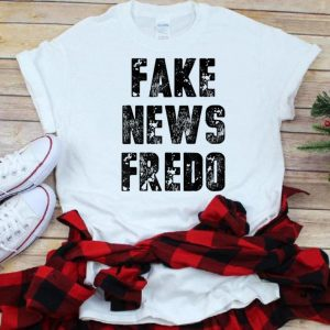 Nice Fake News Fredo shirt