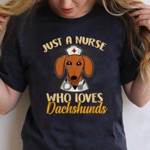 Nice Just A Nurse Who Loves Dachshunds shirt