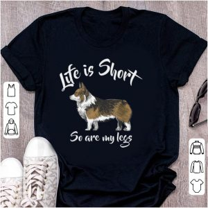 Official Corgi Life Is Short So Are My Legs shirt