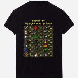 Official Excuse Me My Eyes Are Up Here Game shirt
