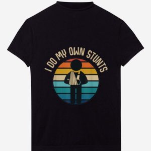 Official I Do My Own Stunts Hand Wrist Vintage shirt