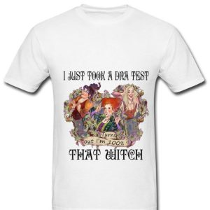 Official I Just Took A DNA Test Turns Out I'm 100% Witch Hocus Pocus shirt