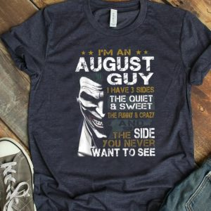 Official Joker I'm An August Guy I Have 3 Sides The Quiet & Sweet shirt